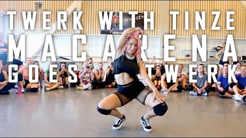 MACARENA GOES TWERK / Tinze Twerk Choreography