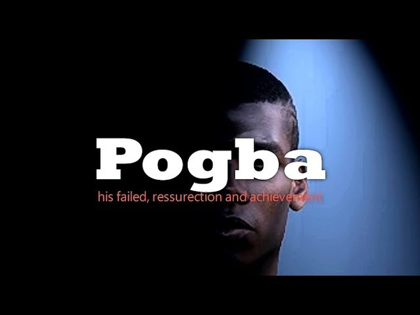 Pogba His Failed, Ressurection and Achievement | Short Movie | PES 2017