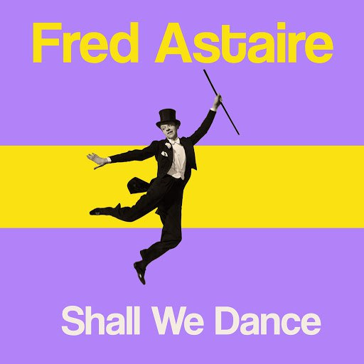 Fred Astaire альбом Shall We Dance