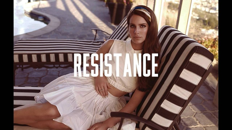 Lana Del Rey - Resistance (Full Song)