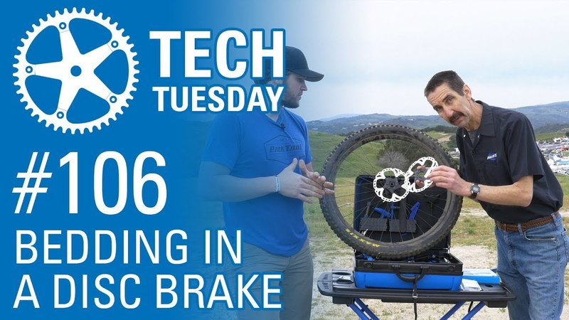 Bedding In a Disc Brake - Tech Tuesday 106