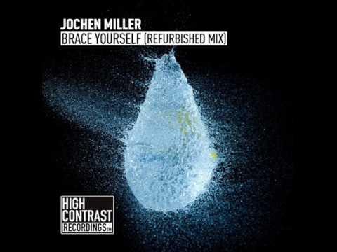 Jochen Miller - Brace Yourself (Refurbished Mix)