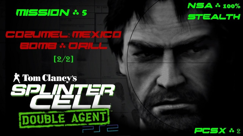 Splinter Cell: Double Agent [PS2/PCSX2/HD] NSA – Миссия 5: Консумель. Мексика – Бомба (2/2)
