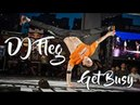 DJ Fleg - Get Busy   Bboy Music 2016