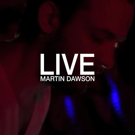 Альбом Martin Dawson Live