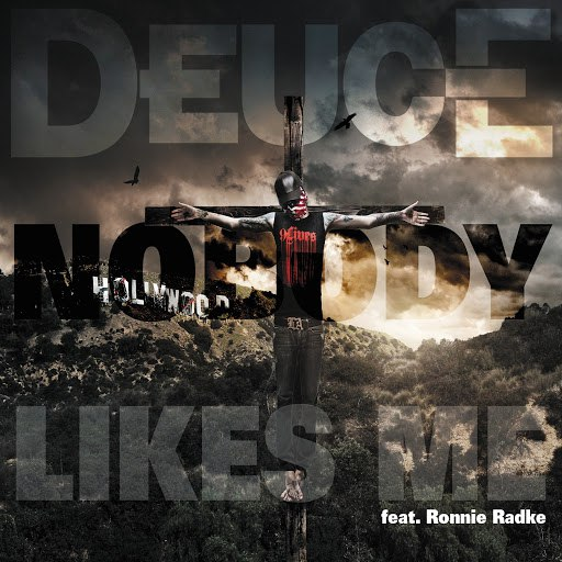 Deuce альбом Nobody Likes Me