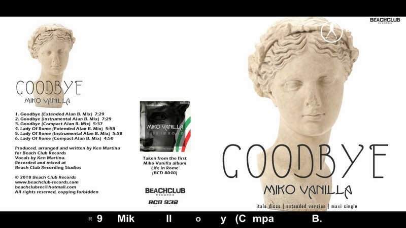 Miko Vanilla - Goodbye Lady Of Rome (Italo Disco 2018)