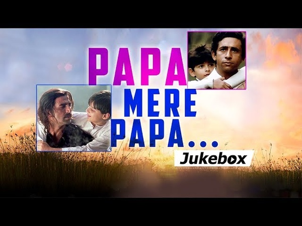 Father's Day Special Papa Mere Papa Bollywood Hindi Songs HD