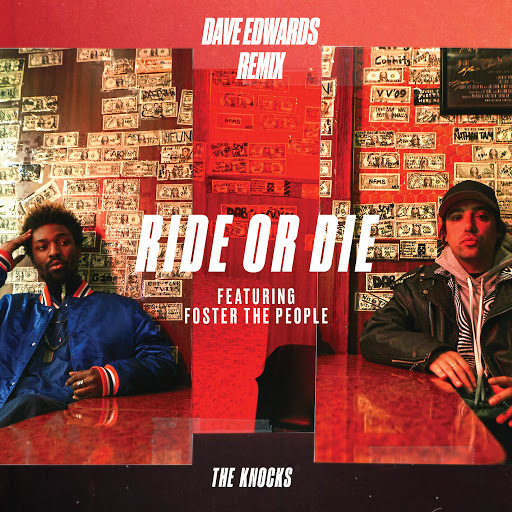 The Knocks альбом Ride Or Die (feat. Foster The People) [Dave Edwards Remix]