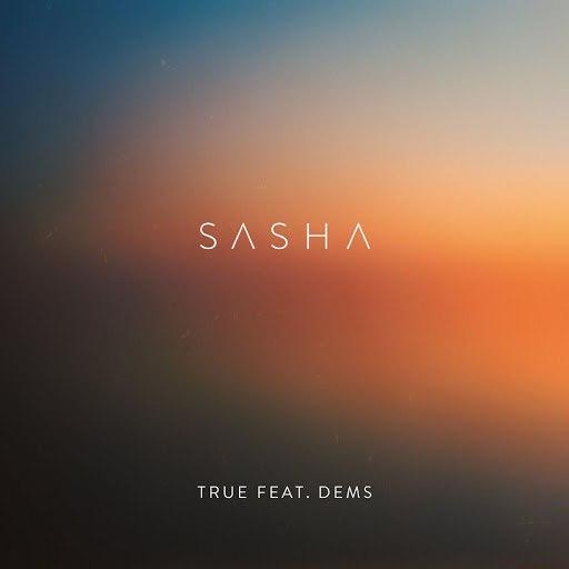 Саша альбом True (feat. Dems)