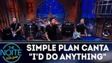 Simple Plan canta ID DO ANYTHING The Noite (280518)