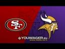 Week 01 / 09.09.2018 / SF 49ers @ MIN Vikings
