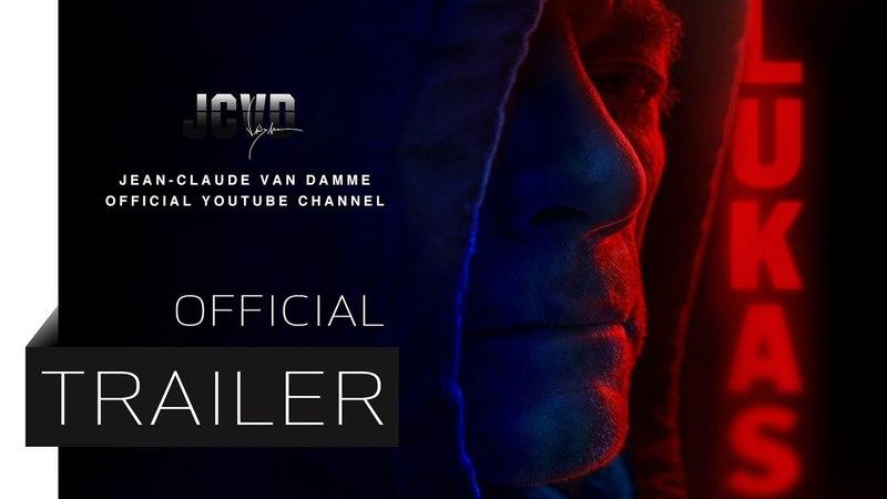 Лукас (2018) Тизер-трейлер фильма HD | Lukas | Жан-Клод Ван Дамм | JCVD World