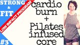 LOW IMPACT WORKOUT CARDIO BURN + PILATES INFUSED CORE STRONG &amp FIT SERIES # 3 ANGIEFITNESSTV