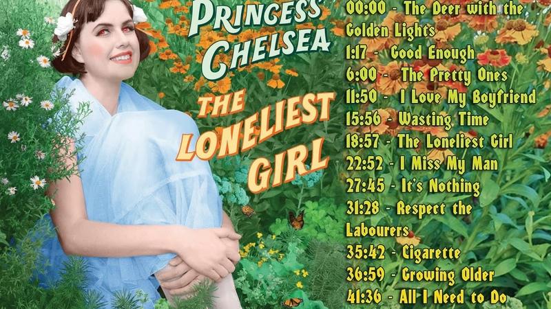 Princess Chelsea - The Loneliest Girl [FULL ALBUM]