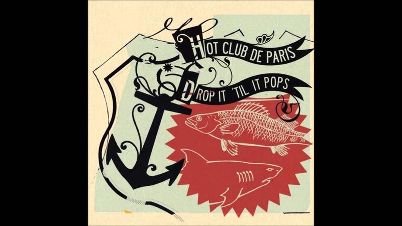 Hot Club De Paris - Drop It 'Til It Pops (Full Album)