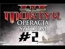 Przejdźmy Razem! Mortyr: Operacja Sztorm odc.02 Przełom