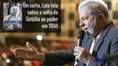 Em carta, Lula fala sobre a volta de Getúlio ao poder em 1950
