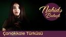 Nahidə Babaşlı - Çanakkale Türküsü