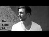 Hot Since 82 - After Hours Mix (Pete Tong BBC Radio 1)