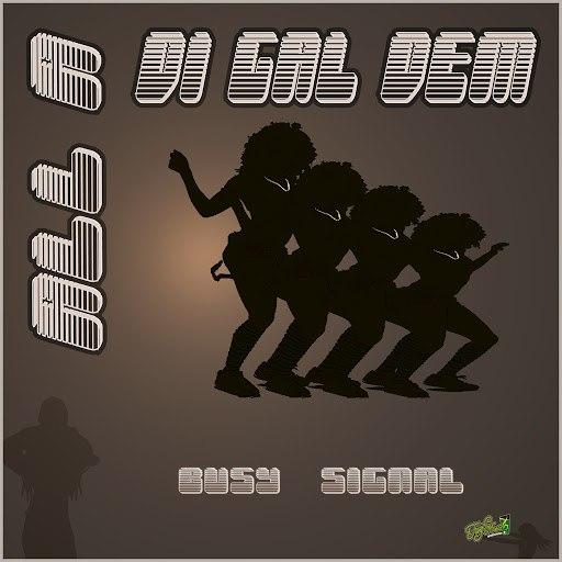 Busy Signal альбом All a Di Gal Dem