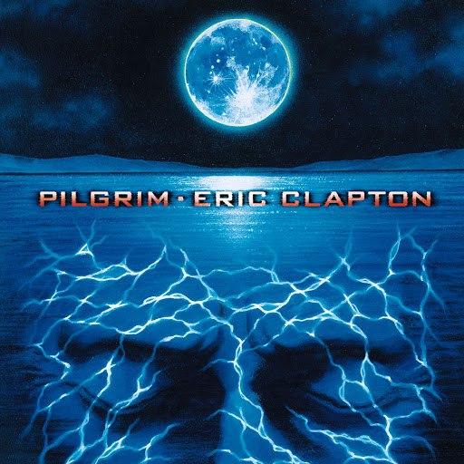Eric Clapton альбом Pilgrim