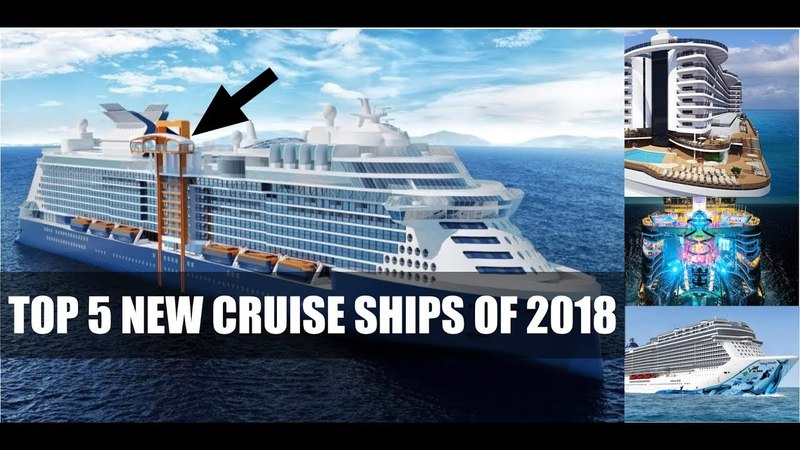 TOP 5 NEWEST CRUISE SHIPS IN 2018