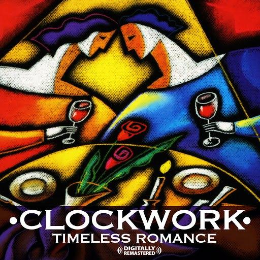 Clockwork альбом Timeless Romance (Digitally Remastered)