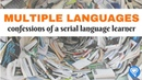 Multiple Languages Confessions Of A Serial Language Learner