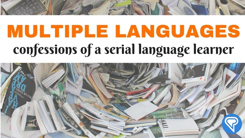 Multiple Languages: Confessions Of A Serial Language Learner