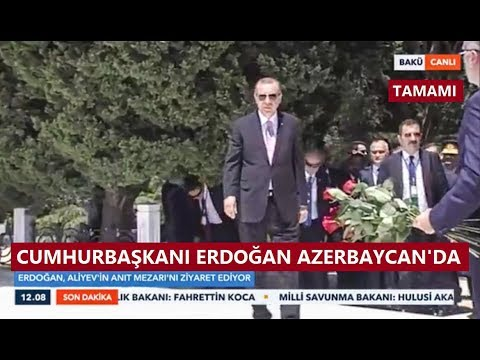 Cumhurbaşkanı Erdoğan, Azerbaycan'da Haydar Aliyev'in Anıt Mezarını Ziyaret Etti 10 Temmuz 2018