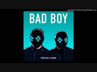 Tungevaag Raaban - Bad Boy (feat. Luana Kiara)