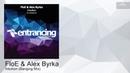 ENTRM122 FloE Alex Byrka - Intuition (Banging Mix) [Trance]