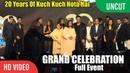 UNCUT - 20 years Of Kuch Kuch Hota Hai GRAND Celebration Shahrukh Khan, Salman Khan, Kajol, Rani