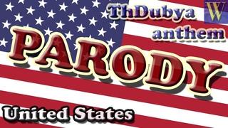 The Star Spangled Banner (United States) Parody, ThDubya