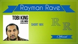 Tobi King - Loli Mou (RaymanRave Short Mix)