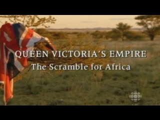 Queen Victoria's Empire. Episode 5. The Scramble for Africa (Discovery Channel) ( (2001)