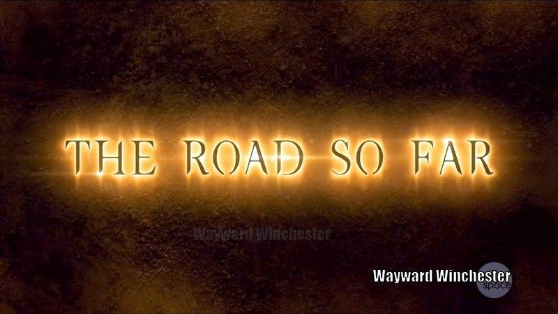 Supernatural Season 13 The Road So Far Carry On Wayward Son 13x23
