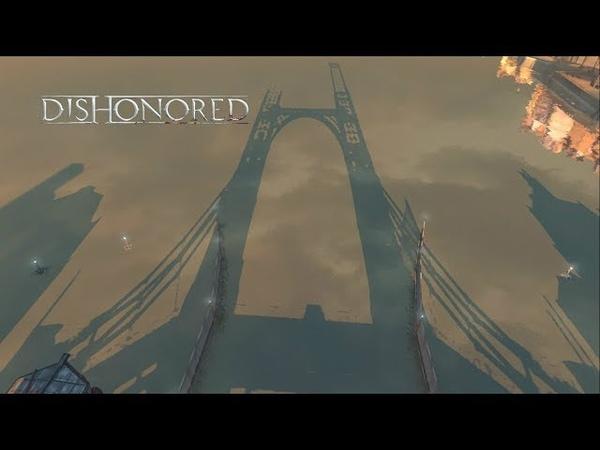 Dishonored ► A walk across the bridge(Прогулка через мост) №13