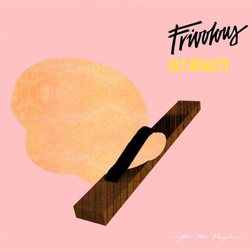 Frivolous альбом Alt Reality