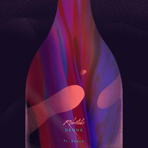 Robotaki альбом Drunk (feat. Reece)