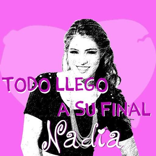 Nadia альбом Todo Llego a Su Final