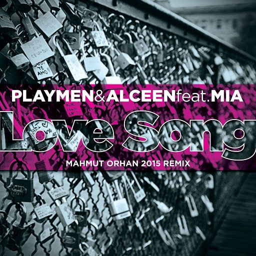 Playmen альбом Love Song (feat. Mia) [Mahmut Orhan 2015 Remix]