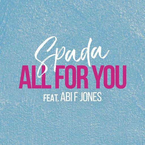 Spada альбом All for You (feat. Abi F Jones)