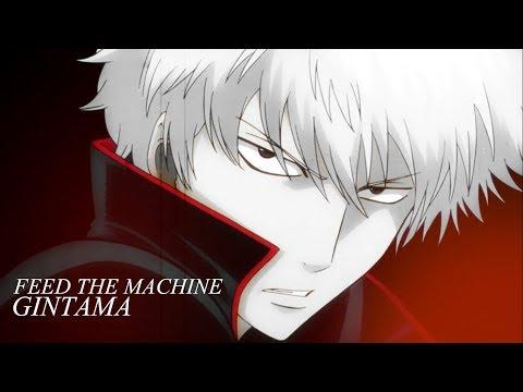 Gintama || Feed the Machine