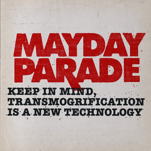 Mayday Parade альбом Keep in Mind, Transmorgrification Is a New Technology