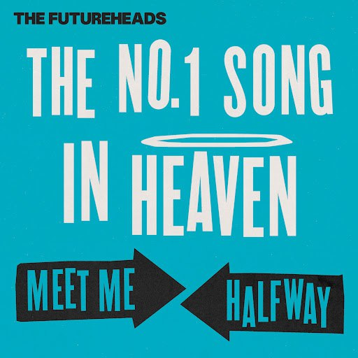 The Futureheads альбом The No. 1 Song in Heaven / Meet Me Halfway