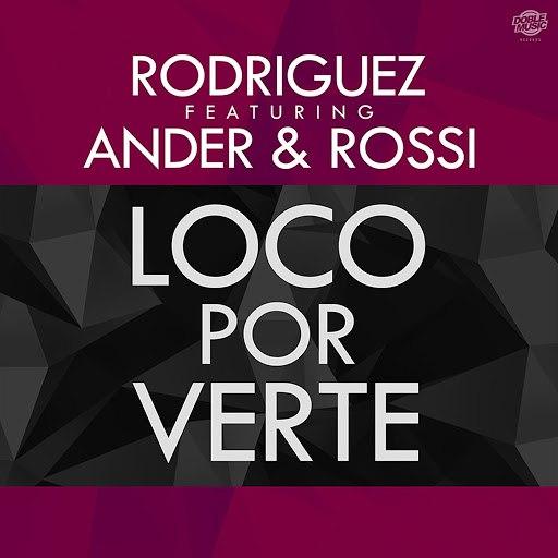 Rodriguez альбом Loco por verte (feat. Ander & Rossi) (Single)