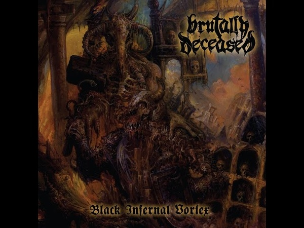 Brutally Deceased - Black Infernal Vortex (Doomentia Records) [Full Album]