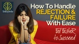 Skillopedia - How To Handle Failure &amp Rejection Successfully - Increase your Confidence